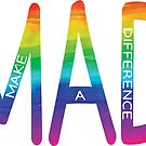 MAD - Make A Difference by RippleKindness