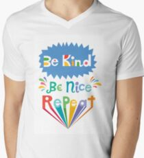 be kind be nice repeat Men's V-Neck T-Shirt