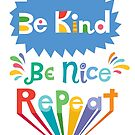 be kind be nice repeat by Andi Bird
