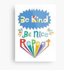 be kind be nice repeat Metal Print