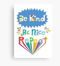 be kind be nice repeat Canvas Print