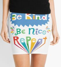 be kind be nice repeat Mini Skirt