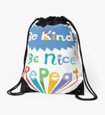 be kind be nice repeat Drawstring Bag