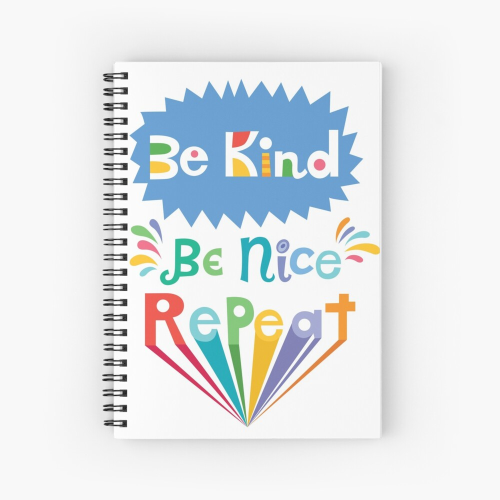 be kind be nice repeat Spiral Notebook