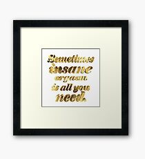 Sometimes insane orgasm is everything you need in Gold Framed Print