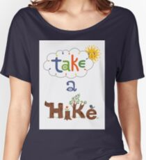 take a hike Women's Relaxed Fit T-Shirt