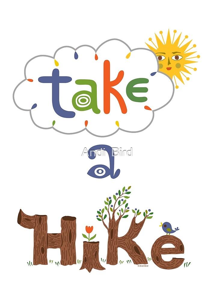 take a hike by Andi Bird