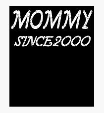 Mommy Since 2000 Photographic Print