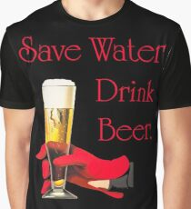 Save water drink beer home bar sign Graphic T-Shirt