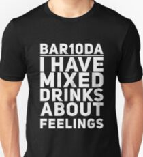I Have Mixed Drinks About Feelings Bartending Shirt Unisex T-Shirt