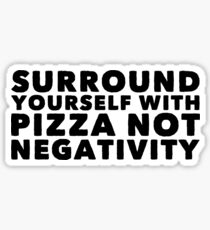 surround yourself with pizza Sticker
