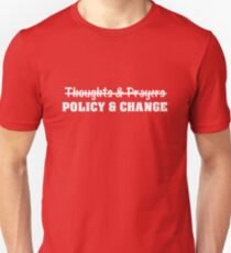 Thoughts &  Prayers | Policy & Change  Unisex T-Shirt