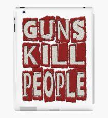 GUNS KILL PEOPLE iPad Case/Skin