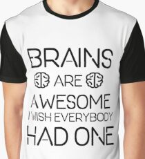 BRAINS ARE AWESOME Graphic T-Shirt