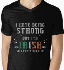awesome Irish - I Hate Being STRONG T-shirt, I hate being strong but i'm Irish so I can't help it shirt, Men's V-Neck T-Shirt