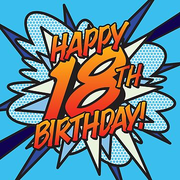 Comic Book Pop Art HAPPY 18TH BIRTHDAY! blue by theimagezone