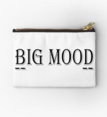 Big Mood! Zipper Pouch