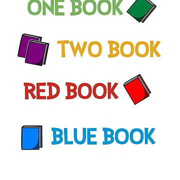 Reading Shirt - One Book Two Book Red Book Blue Book by christinamoyer