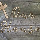 Our House with Cross by designingjudy