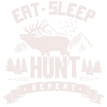Eat Sleep Hunt Repeat Hunting Hunter by vibewithme