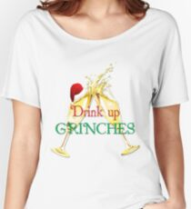 Drink Up Grinches Funny Holiday Merchandise Women's Relaxed Fit T-Shirt