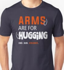 Arms Are for Hugging, End Gun Violence Unisex T-Shirt