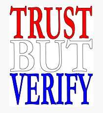 Trust But Verify Reagan Red White Blue Election Ronald George 1984 84 Campaign T Shirt Hoodie Sticker Retro 80s 1980s Throwback Photographic Print