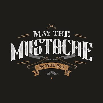 MAY THE MUSTACHE BE WITH YOU by snevi