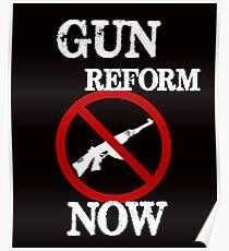 Gun Reform Now Anti Gun #NEVERAGAIN Poster