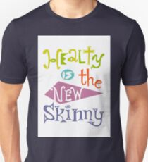healthy is the new skinny  Unisex T-Shirt