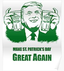 Make St. Patrick's Day Great Again Poster
