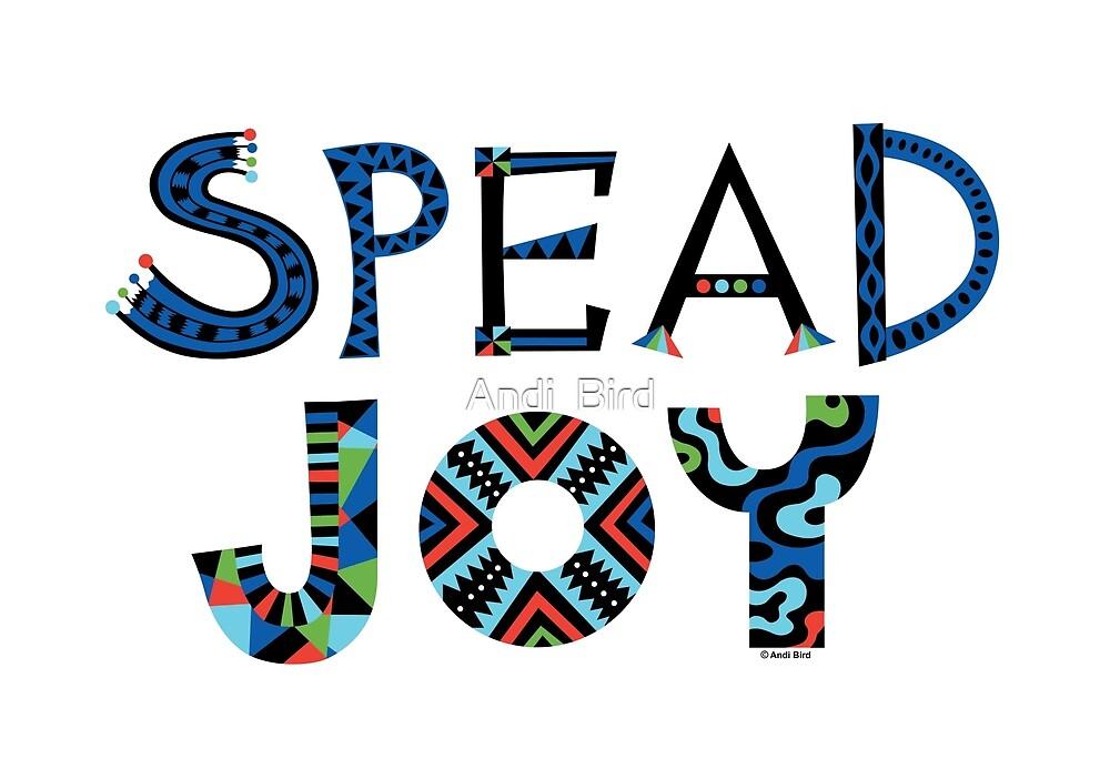spread joy by Andi Bird