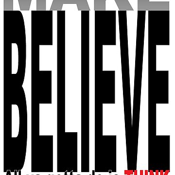 MAKE BELIEVE by jgevans