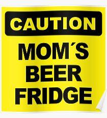 Mom´s Beer Fridge, Caution Sign, big Poster