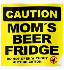 Mom´s Beer Fridge, Do Not Open, Caution Sign, big Poster