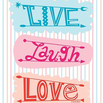 live laugh love by andibird