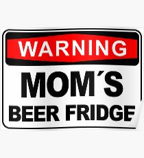 Mom´s Beer Fridge, Warning Sign Poster