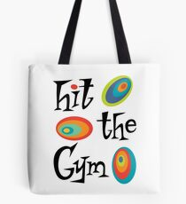 hit the gym Tote Bag