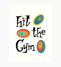hit the gym Art Print