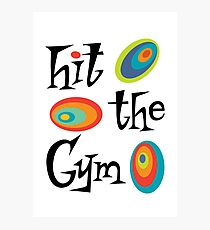 hit the gym Photographic Print
