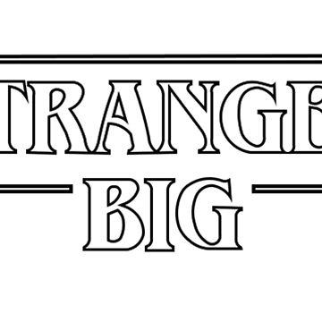 Stranger Big - black by izzywellman