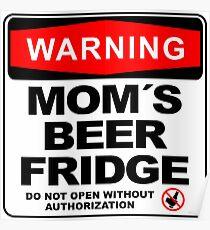 Mom´s Beer Fridge, , Do Not Open, Warning Sign, big Poster