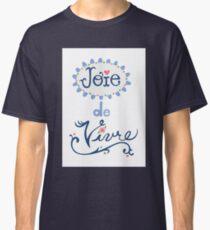joie de vivre Classic T-Shirt