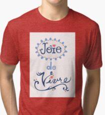joie de vivre Tri-blend T-Shirt