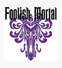 Foolish Mortal Photographic Print