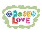 choose love by Andi Bird