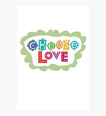choose love Photographic Print