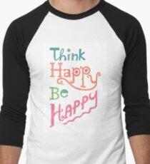 think happy be happy Men's Baseball ¾ T-Shirt