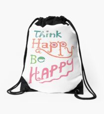 think happy be happy Drawstring Bag