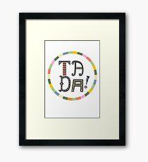 Ta Da Framed Print